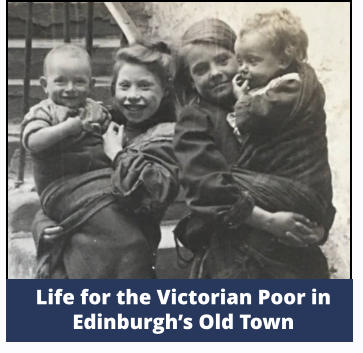 Life for the Victorian Poor in Edinburgh's Old Town
