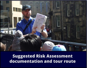 Suggested Risk Assessment documentation and tour route
